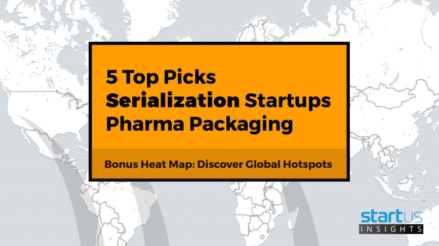 5 Top Serialization Startups Out Of 400 In Pharma Packaging
