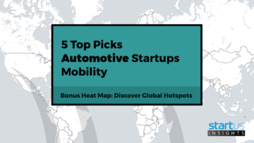 5 Top Automotive Startups Out Of 700 In Mobility