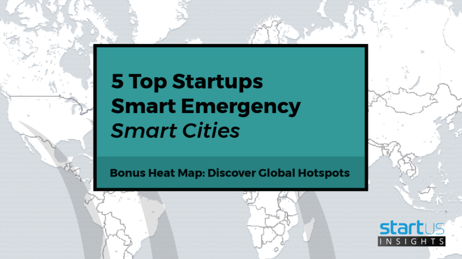 5 Top Smart Emergency Startups Impacting Smart Cities