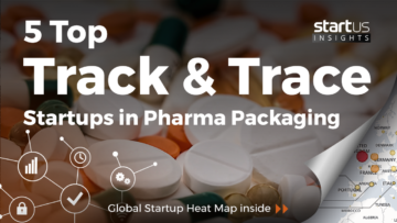 5 Top Track & Trace Startups Impacting Pharma Packaging